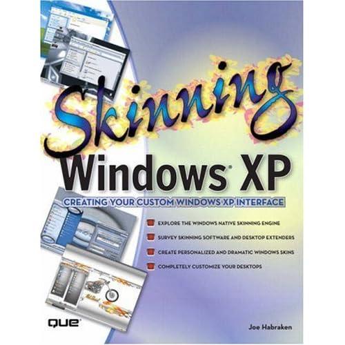 Skinning Windows XP by Joe Habraken (2005-04-15)