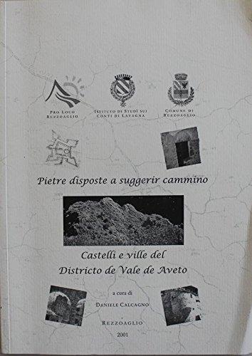 Pietre disposte a suggerir cammino - Castelli e ville del Districto de Vale de Aveto