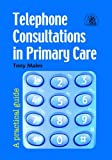Telephone Consultations in Primary Care: A Practical Guide