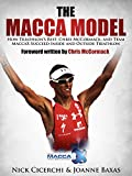 Image de The Macca Model: How Triathlon's Best, Chris McCormack, and Team MaccaX Succeed