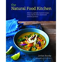 By Jordan Bourke The Natural Food Kitchen