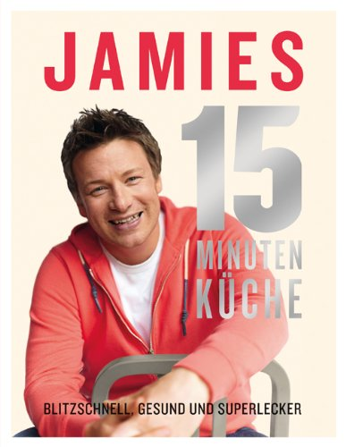 Buchseite und Rezensionen zu 'Jamies 15-Minuten-Küche: Blitzschnell, gesund und superlecker' von Jamie Oliver