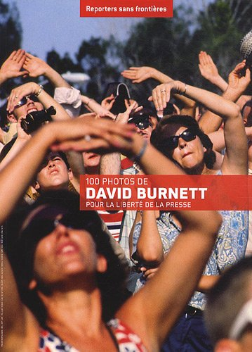 100 PHOTOS DE DAVID BURNETT POUR LA LIBERTE DE LA