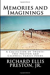 Memories and Imaginings: A Collection of Twenty-Two Preston and Caldwell Family Poems