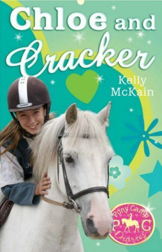 Chloe and Cracker (Pony Camp Diaries) by Kelly McKain (1-Mar-2007) Paperback