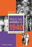 Nous, les enfants de 1940 : De la naissance à l'âge adulte