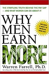 Why Men Earn More - The Startling Truth Behind The Pay Gap and What Women Can Do About It