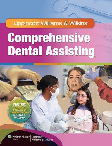 Lippincott Williams & Wilkins Comprehensive Dental Assisting + Workbook + Dental Instruments