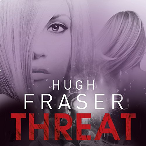Threat - Hugh Fraser - Unabridged