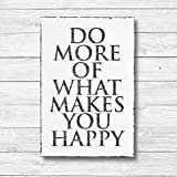 Do more of what makes you happy - Dekoschild Wandschild Holz Deko Wand Schild 20x30cm Holzdeko Holzbild Geschenk Mitbringsel Geburtstag
