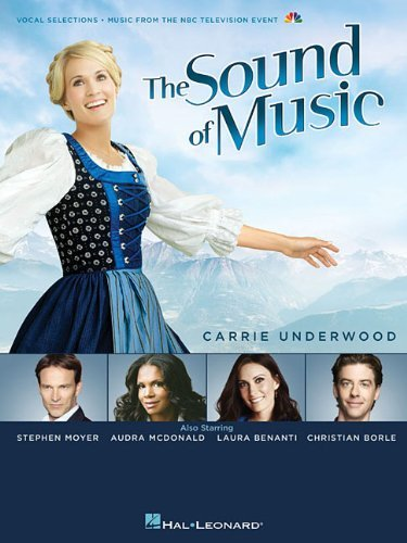 The Sound of Music: 2013 Television Broadcast (Vocal Selections) by Carrie Underwood (2013-11-01)