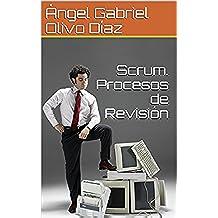 Scrum. Procesos de Revisión (Procesos de Scrum nº 4)