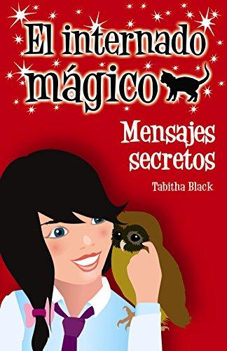 El internado mágico. Mensajes secretos (Literatura Infantil (6-11 Años) - El Internado Mágico)