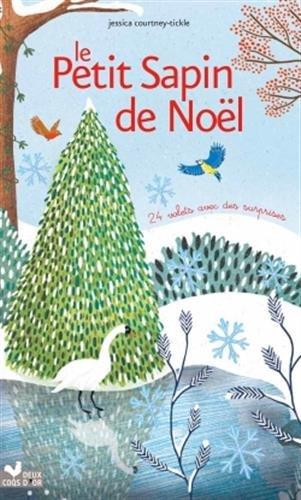 Le petit sapin de Noël : 24 volets avec des surprises