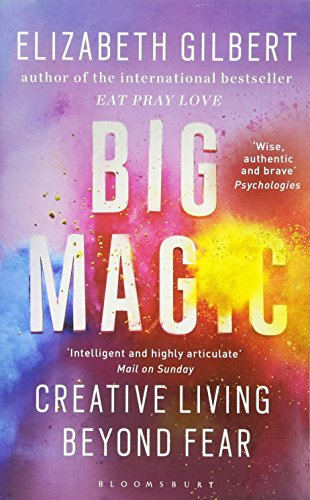 Big Magic : Creative Living Beyond Fear par Elizabeth Gilbert