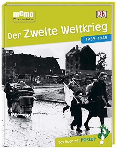 memo Wissen entdecken. Der Zweite Weltkrieg: 1939-1945. Das Buch mit Poster! -