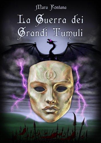 La Guerra Dei Grandi Tumuli (Nuova Galatia Saga - Primo Volume Vol. 1)