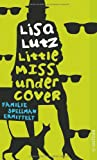 'Little Miss Undercover' von Lisa Lutz