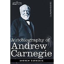 Autobiography of Andrew Carnegie (Cosimo Classics Biography)