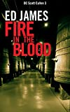 Fire in the Blood (Scott Cullen) by Ed James
