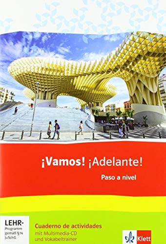¡Vamos! ¡Adelante! Paso a nivel. 3. Lernjahr (3. FS) / 5. Lermjahr (2. FS): Cuaderno de actividades mit Multimedia-CD und Vokabeltrainer 3. Lernjahr (3. FS) / 5. Lernjahr (2. FS)