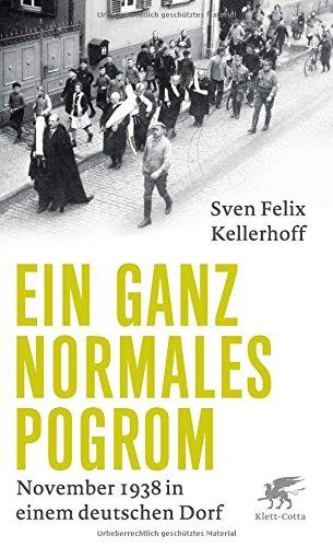 Ein ganz normales Pogrom: November 1938 in einem deutschen Dorf