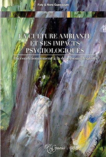 LA CULTURE AMBIANTE ET SES IMPACTS PSYCHOLOGIQUES: Du conditionnement à la dépersonnalisation