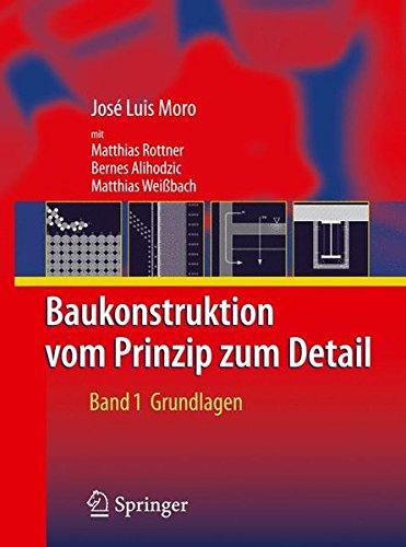 Baukonstruktion - vom Prinzip zum Detail: Band 1 Grundlagen