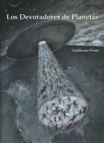 Los Devoradores de Planetas por Guillermo Presti