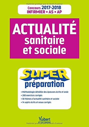 Actualité sanitaire et sociale - Super Préparation - Concours Infirmier, Aide-soignant et Auxiliaire de puériculture - 2017-2018