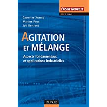 Agitation et mélange - Aspects fondamentaux et applications industrielles