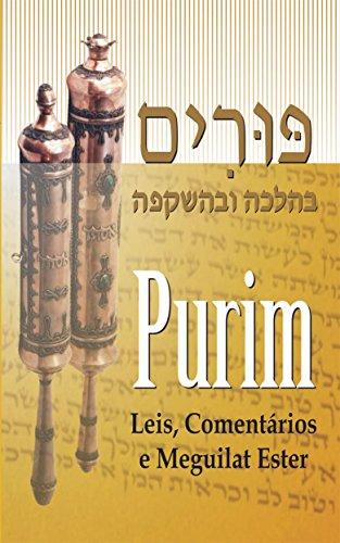 Purim: Leis, Comentários e Meguilat Ester (Portuguese Edition) por Rabino Isaac Dichi