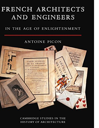 French Architects and Engineers in the Age of Enlightenment (Cambridge Studies in the History of Architecture) by Antoine Picon (2010-01-07)