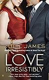 Love Irresistibly (FBI/US Attorney Book 4) (English Edition)