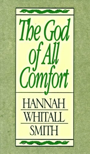 The God of All Comfort by Hannah Whitall Smith (1995-07-01)