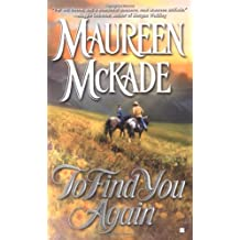 To Find You Again (Berkley Sensation). 1 Jul 2004. by Maureen McKade