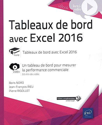 Tableaux de bord avec Excel 2016 - Complément vidéo : Un tableau de bord pour mesurer la performance commerciale par Pierre RIGOLLET