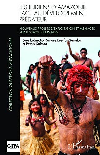 Les Indiens d'Amazonie face au développement prédateur