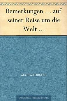 Bemerkungen ... auf seiner Reise um die Welt ... von [Forster, Georg]