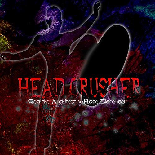 Head Crusher (feat. Hope Dispenser) -