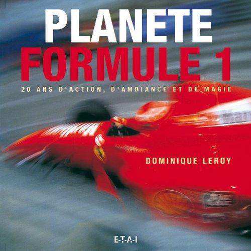 Planète Formule 1 : 20 ans d'action, d'ambiance et de magie