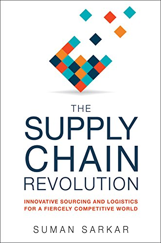 The Supply Chain Revolution: Innovative Sourcing and Logistics for a Fiercely Competitive World por Suman Sarkar