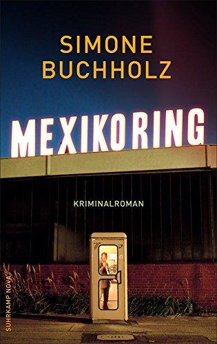 Buchseite und Rezensionen zu 'Mexikoring: Kriminalroman' von Simone Buchholz