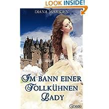 Im Bann einer tollkühnen Lady (German Edition)