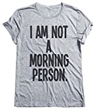 I Am Not A Morning Person Funny Grumpy Mens & Ladies Hommes & Femmes Unisex Unisexe Fit T-Shirt