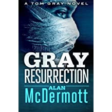 Gray Resurrection (A Tom Gray Novel) by Alan McDermott (2014-01-07)