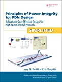 Principles of Power Integrity for PDN Design--Simplified: Robust and Cost Effective Design for High Speed Digital Products (Prentice Hall Modern Semiconductor Design)