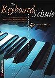 Die Keyboard-Schule. Inkl. CD: Lernen Sie Keyboardspielen mit bekannten Melodien aus Klassik, Schlager und Volksmusik