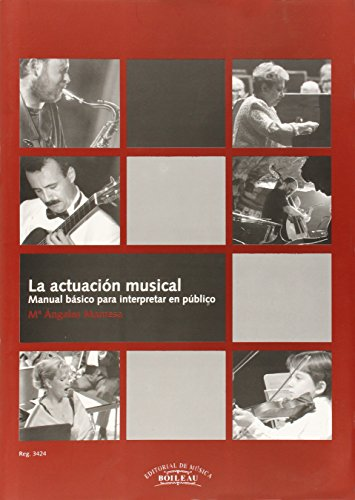La actuación musical: Manual básico para interpretar en público por Mª Ángeles Manresa