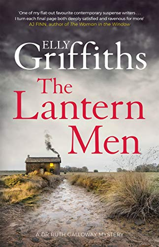 The Lantern Men: Dr Ruth Galloway Mysteries 12 (The Dr Ruth Galloway Mysteries) by [Griffiths, Elly]